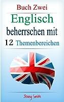 Englisch beherrschen mit 12 Themenbereic...