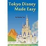 Tokyo Disney Made Easyby Kevin Yee