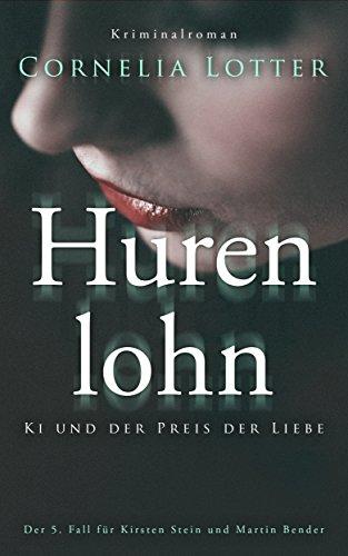 Hurenlohn - Ki und der Preis der Liebe: Der 5. Fall für Kirsten Stein und Martin Bender (German Edition) (Lotter Crystals compare prices)