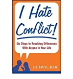 img - for { [ I HATE CONFLICT!: SEVEN STEPS TO RESOLVING DIFFERENCES WITH ANYONE IN YOUR LIFE ] } Raffel, Lee ( AUTHOR ) Feb-18-2008 Paperback book / textbook / text book