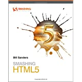 Smashing HTML 5 (Smashing Magazine Book Series)by Bill Sanders