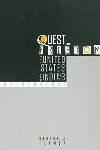 Quest for Freedom: The United States and India's Independence