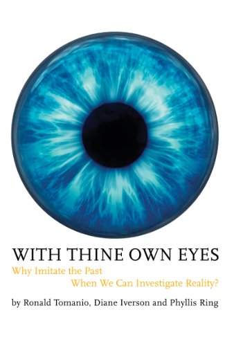 With Thine Own Eyes: Why Imitate the Past When We Can Investigate Reality?