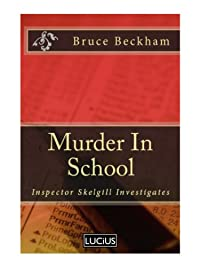 Murder In School by Bruce Beckham ebook deal