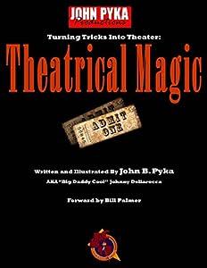 Theatrical Magic Omnibus Edition: Turning Tricks Into Theater