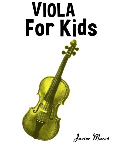 Viola for Kids: Christmas Carols, Classical Music, Nursery Rhymes, Traditional & Folk Songs! (Nursery Rhyme Sheet Music compare prices)