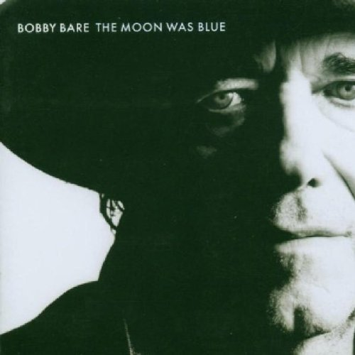 Bobby Bare - The Moon Was Blue (2005) - Zortam Music