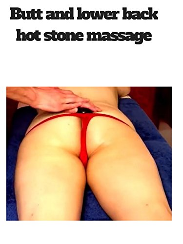 Clip: Butt and lower back hot stone massage