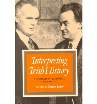 Interpreting Irish History: The Debate on Historical Revisionism 1938-1994