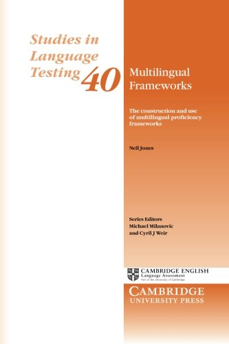 Multilingual Frameworks: The Construction and Use of Multilingual Proficiency Frameworks (Studies in Language Testing), by Neil Jones