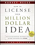 How to License Your Million Dollar Idea: Cash in on Your Inventions, New Product Ideas, Software, Web Business Ideas, and More   [HT LICENSE YOUR MILLION DOLLAR] [Paperback]