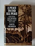 A Peace to End All Peace: Creating the Modern Middle East, 1914-1922 (0233983937) by Fromkin, David