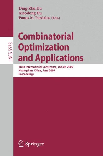 Combinatorial Optimization And Applications: Third International Conference, Cocoa 2009, Huangshan, China, June 10-12, 2009, Proceedings (Lecture ... Computer Science And General Issues)