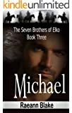 Michael (The Seven Brothers of Elko: Book Three)