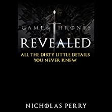 Game of Thrones Revealed Audiobook by Nicholas Devon Narrated by Sam Slydell