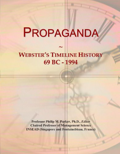Propaganda: Webster's Timeline History, 69 BC - 1994