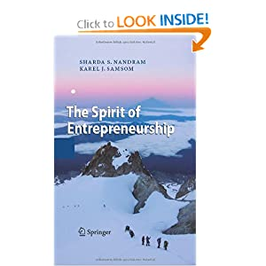The Spirit of Entrepreneurship: Exploring the Essence of Entrepreneurship Through Personal Stories Karel J. Samsom, Sharda S. Nandram