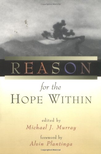 Michael J, Murray, ed. Reason for the Hope Within