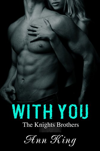 With You (The Knights Brothers, Part 1 of 2) PDF