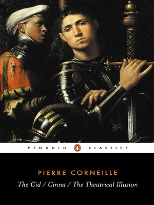 The Cid, Cinna, The Theatrical Illusion (Penguin Classics)