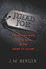 Jihad Joe : Americans who go to war in the name of Islam