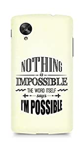 AMEZ Nothing is Impossible Back Cover For LG Nexus 5