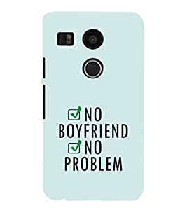 EPICCASE NO boyfriend Mobile Back Case Cover For LG Nexus 5x (Designer Case)