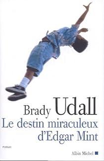 Le Destin miraculeux d'Edgar Mint par Udall