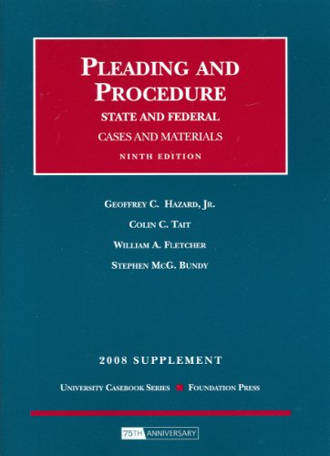 Pleading And Procedure, State And Federal, 2008 Supplement: Cases And Materials (University Casebook: Supplement)