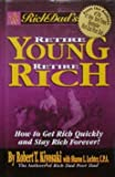 Rich Dad's Retire Young Retire Rich, How to Get Rich Quickly and Stay Rich Fo...