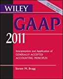 Wiley GAAP: Interpretation and Application of Generally Accepted Accounting Principles 2011