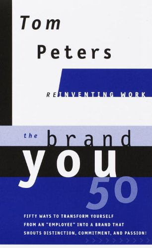 The Brand You 50 : Or : Fifty Ways to Transform Yourself...