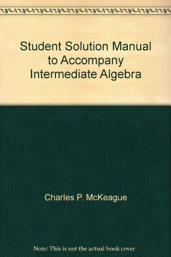 Student Solution Manual to Accompany Intermediate Algebra