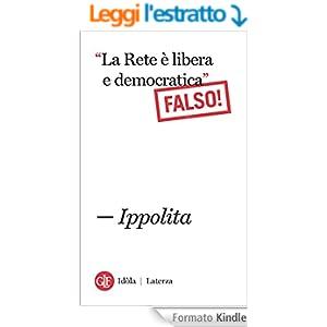 """""""La Rete è libera e democratica"""" Falso! (Idòla Laterza)"""