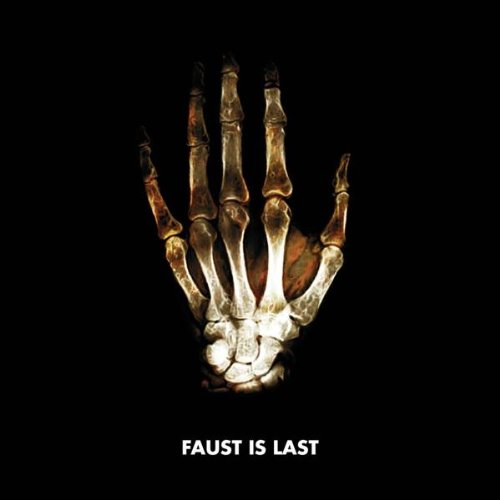 FAUST FAUST IS LAST