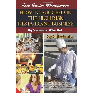 Food Service Management: How to Succeed in the High-Risk Restaurant Business -- By Someone Who Did [Paperback] [2008] Bill Wentz (Risk Management In Restaurants compare prices)