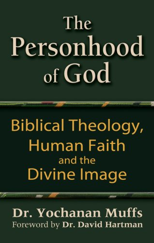 The Personhood of God: Biblical Theology, Human Faith and the Divine Image, YOCHANAN MUFFS