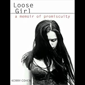Loose Girl: A Memoir of Promiscuity | [Kerry Cohen]