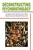 img - for Deconstructing Psychopathology [Paperback] [1995] 1 Ed. Ian Parker, Eugenie Georgaca, David Harper, Terence McLaughlin, Mark Stowell-Smith book / textbook / text book