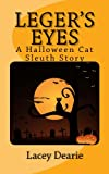 img - for Leger's Eyes (The Leger - Cat Sleuth Mysteries) book / textbook / text book