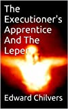 img - for The Executioner's Apprentice And The Leper book / textbook / text book