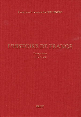 L'Histoire de France : Tome 1, v. 1517-1558