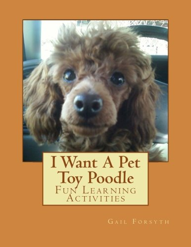 USED (LN) I Want A Pet Toy Poodle: Fun Learning Activities by Gail Forsyth