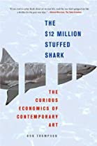 The $12 Million Stuffed Shark: The Curious Economics of Contemporary Art Ebook & PDF Free Download