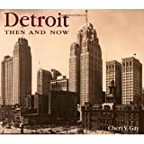 img - for Detroit Then and Now (Then & Now) [Hardcover] [2002] Cheri Y. Gay book / textbook / text book