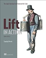 Lift in Action: The Simply Functional Web Framework for Scala ebook download