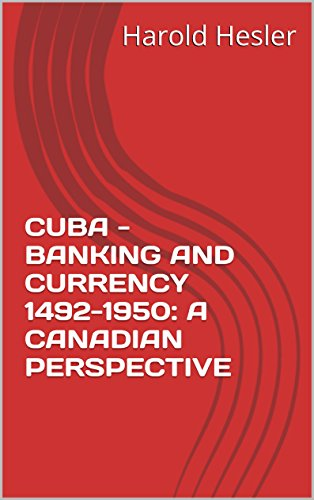 cuba-banking-and-currency-1492-1950-a-canadian-perspective-english-edition
