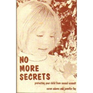 No More Secrets: Protecting Your Child from Sexual Assault