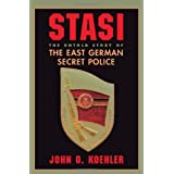 Stasi: The Untold Story of the East German Secret Policeby Koehler