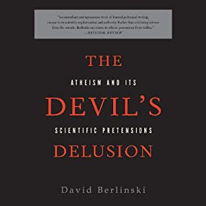 The Devil's Delusion: Atheism and its Scientific Pretensions | [David Berlinski]